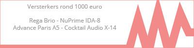 Een review van versterkers rond de 1000 euro: Rega Brio, NuPrime IDA-8, Advance Paris Playstream A5 en Cocktail Audio X-14