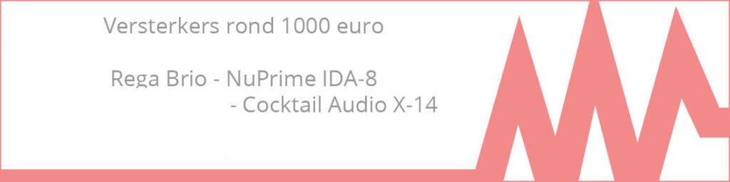 Versterkers rond de 1000 euro alt Review: de beste versterkers rond 1000 euro. Rega, NuPrime, Advance Paris & Cocktail Audio.